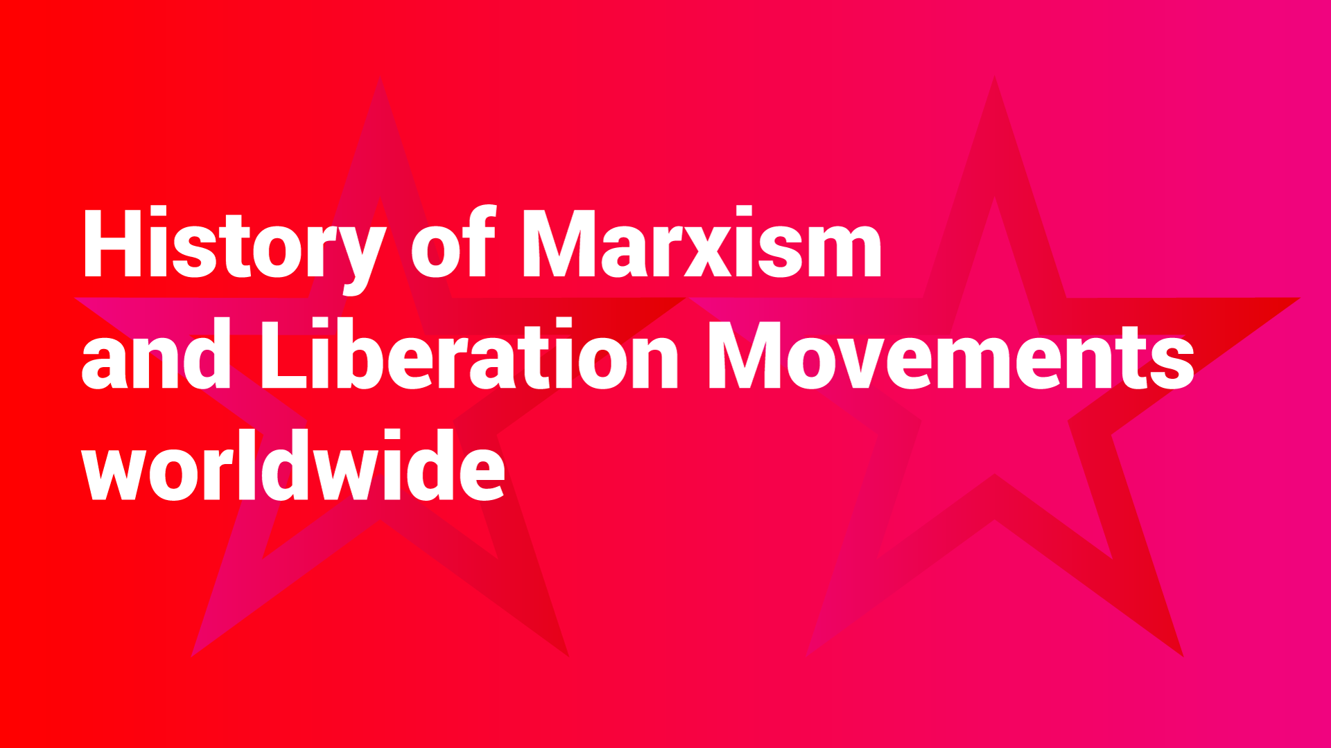 History of Marxism and liberation Movments
